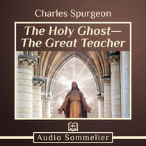 The Holy Ghost—The Great Teacher by Charles Spurgeon audiobook
