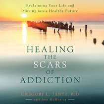 Healing the Scars of Addiction by Gregory L. Jantz Ph.D audiobook