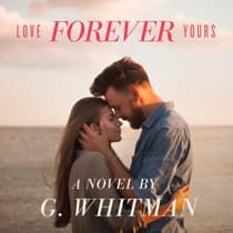 Love Forever Yours by G. Whitman audiobook