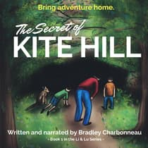 The Secret of Kite Hill by Bradley Charbonneau audiobook