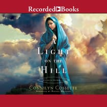 A Light on the Hill by Connilyn Cossette audiobook