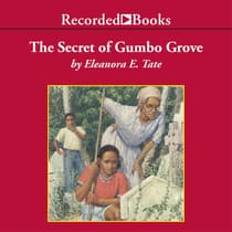 The Secret of Gumbo Grove by Eleanora Tate audiobook