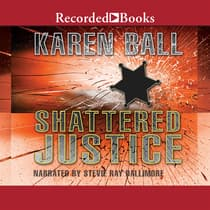 Shattered Justice by Karen Ball audiobook