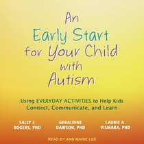 An Early Start for Your Child with Autism by Sally J. Rogers audiobook