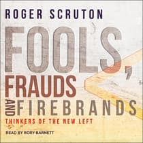 Fools, Frauds and Firebrands by Roger Scruton audiobook