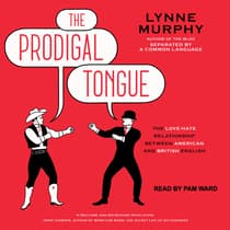 The Prodigal Tongue by Lynne Murphy audiobook