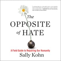 The Opposite of Hate by Sally Kohn audiobook