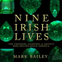 Nine Irish Lives by Mark Bailey audiobook