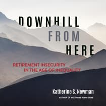 Downhill from Here by Katherine S. Newman audiobook