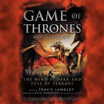 Game of Thrones Psychology by Travis Langley audiobook