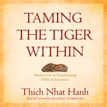 Taming the Tiger Within by Thich Nhat Hanh audiobook
