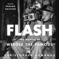 Flash: The Making of Weegee the Famous by Christopher Bonanos audiobook