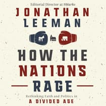 How the Nations Rage by Jonathan Leeman audiobook
