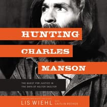 Hunting Charles Manson by Lis Wiehl audiobook