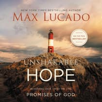Unshakable Hope by Max Lucado audiobook