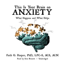 This Is Your Brain on Anxiety by Faith G. Harper audiobook