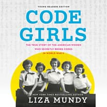 Code Girls, Young Readers Edition by Liza Mundy audiobook