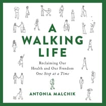 A Walking Life by Antonia Malchik audiobook