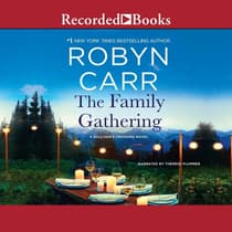 The Family Gathering by Robyn Carr audiobook