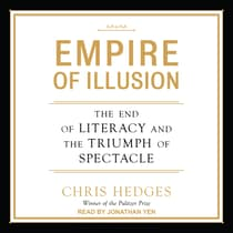 Empire of Illusion by Chris Hedges audiobook