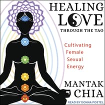 Healing Love through the Tao by Mantak Chia audiobook