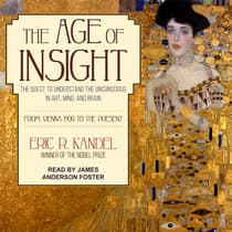 The Age of Insight by Eric R. Kandel audiobook