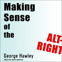 Making Sense of the Alt-Right by George Hawley audiobook