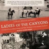 Ladies of the Canyons by Lesley Poling-Kempes audiobook