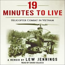 19 Minutes to Live - Helicopter Combat in Vietnam by Lew Jennings audiobook