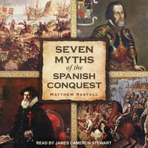 Seven Myths of the Spanish Conquest by Matthew Restall audiobook