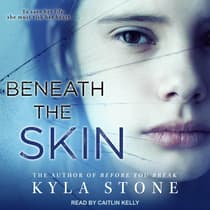Beneath the Skin by Kyla Stone audiobook
