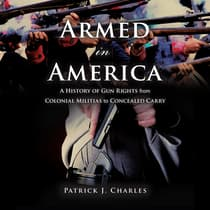 Armed in America by Patrick J. Charles audiobook
