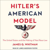 Hitler's American Model by James Q. Whitman audiobook
