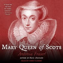 Mary Queen of Scots by Antonia Fraser audiobook