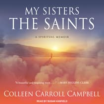 My Sisters the Saints by Colleen Carroll Campbell audiobook