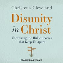 Disunity in Christ by Christena Cleveland audiobook