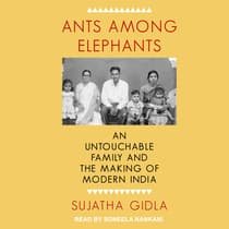 Ants Among Elephants by Sujatha Gidla audiobook
