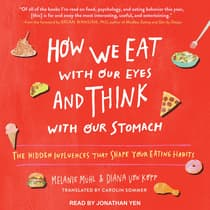 How We Eat with Our Eyes and Think with Our Stomach by Melanie Muhl audiobook