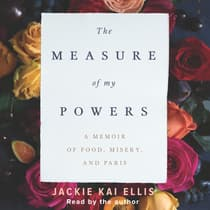 The Measure of My Powers by Jackie Kai Ellis audiobook
