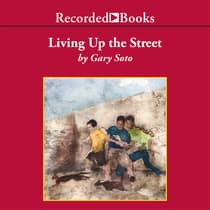 Living Up the Street by Gary Soto audiobook