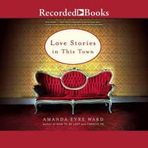 Love Stories in this Town by Amanda Eyre Ward audiobook