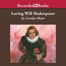 Loving Will Shakespeare by Carolyn Meyer audiobook