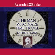 The Man Who Made Time Travel by Kathryn Lasky audiobook