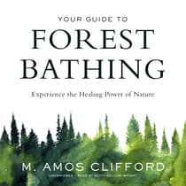 Your Guide to Forest Bathing by M. Amos Clifford audiobook