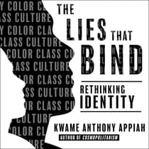 The Lies That Bind by Kwame Anthony Appiah audiobook