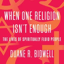 When One Religion Isn't Enough by Duane R. Bidwell audiobook