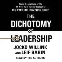 The Dichotomy of Leadership by Jocko Willink audiobook