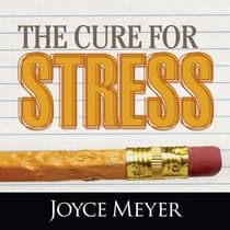 The Cure for Stress by Joyce Meyer audiobook
