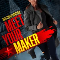 Meet Your Maker by Matthew Mather audiobook