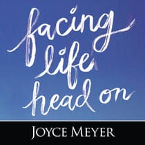 Facing Life Head On by Joyce Meyer audiobook